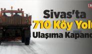 710 Köy Yolu Ulaşıma Kapandı